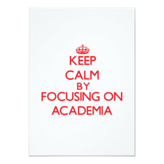 Keep Calm by focusing on Academia Personalized Invitations