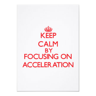 Keep Calm by focusing on Acceleration Custom Announcements