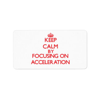 Keep Calm by focusing on Acceleration Labels