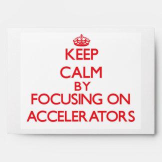Keep Calm by focusing on Accelerators Envelope