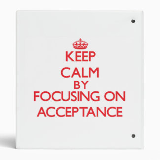 Keep Calm by focusing on Acceptance Binder