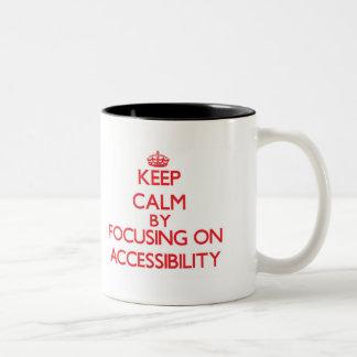 Keep Calm by focusing on Accessibility Two-Tone Coffee Mug