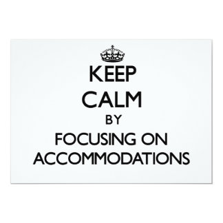 Keep Calm by focusing on Accommodations 5x7 Paper Invitation Card
