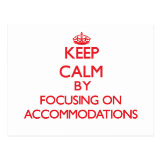 Keep Calm by focusing on Accommodations Post Card