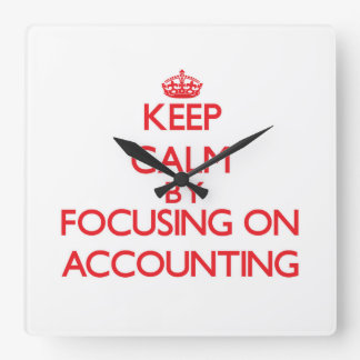 Keep Calm by focusing on Accounting Wall Clock