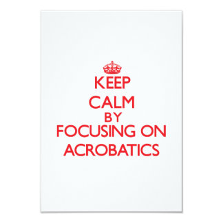 Keep Calm by focusing on Acrobatics Invitation