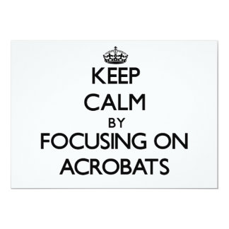 Keep Calm by focusing on Acrobats Custom Invite