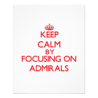 Keep Calm by focusing on Admirals Full Color Flyer