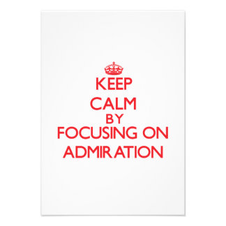 Keep Calm by focusing on Admiration Invitations