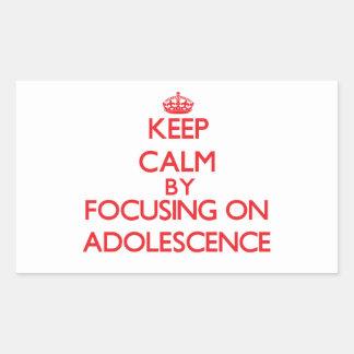 Keep Calm by focusing on Adolescence Rectangular Sticker