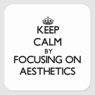 Keep Calm by focusing on Aesthetics Stickers