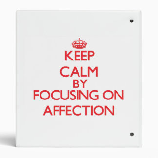 Keep Calm by focusing on Affection Binder