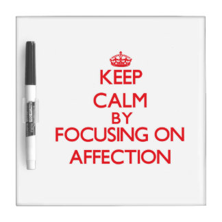 Keep Calm by focusing on Affection Dry-Erase Boards