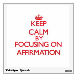 Keep Calm by focusing on Affirmation Room Decal
