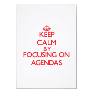 Keep Calm by focusing on Agendas Personalized Invitation