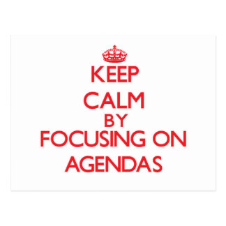 Keep Calm by focusing on Agendas Post Cards