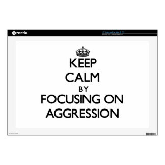 "Keep Calm by focusing on Aggression 17"" Laptop Decals"