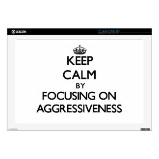 Keep Calm by focusing on Aggressiveness Laptop Skins