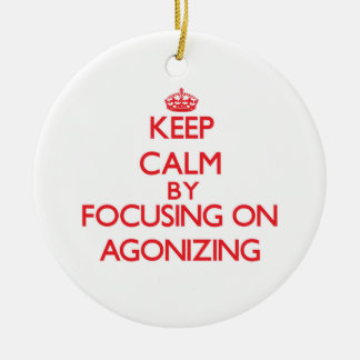 Keep Calm by focusing on Agonizing Double-Sided Ceramic Round Christmas Ornament