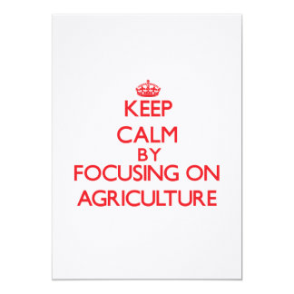 Keep Calm by focusing on Agriculture Announcements