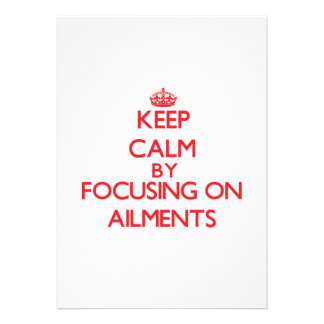 Keep Calm by focusing on Ailments Personalized Announcement