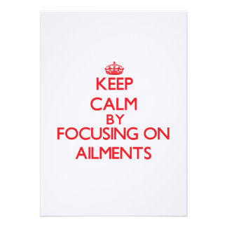 Keep Calm by focusing on Ailments Personalized Invite