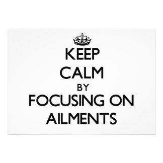 Keep Calm by focusing on Ailments Personalized Invitation