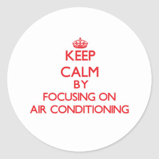 Keep Calm by focusing on Air-Conditioning Sticker