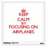Keep Calm by focusing on Airplanes Room Decal