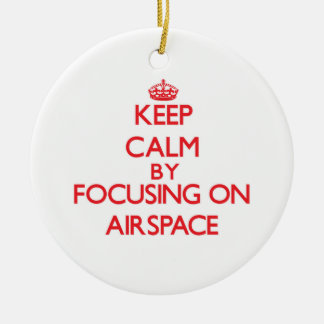 Keep Calm by focusing on Airspace Double-Sided Ceramic Round Christmas Ornament