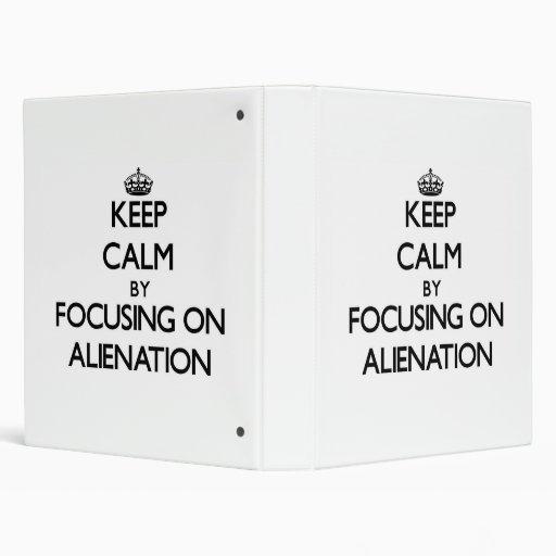 Keep Calm by focusing on Alienation Binder