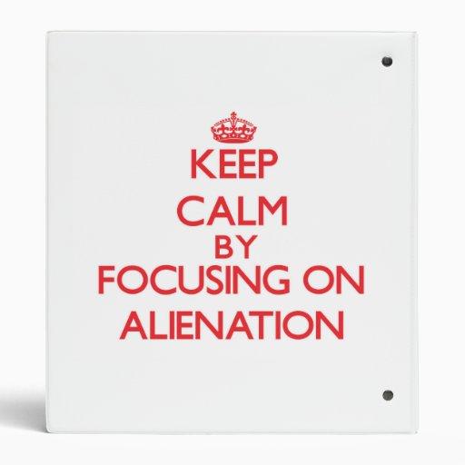 Keep Calm by focusing on Alienation Vinyl Binders