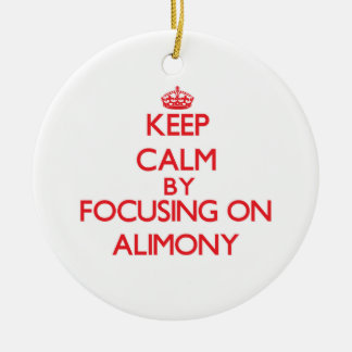 Keep Calm by focusing on Alimony Christmas Tree Ornament