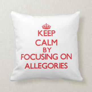 Keep Calm by focusing on Allegories Throw Pillows