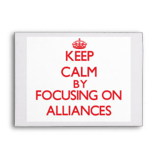 Keep Calm by focusing on Alliances Envelope