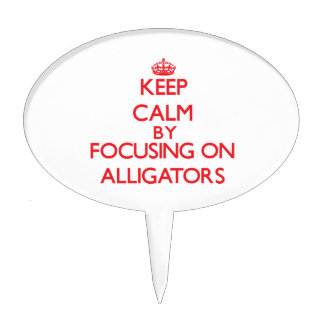 Keep calm by focusing on Alligators Cake Toppers