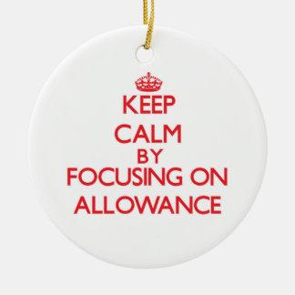 Keep Calm by focusing on Allowance Christmas Tree Ornaments