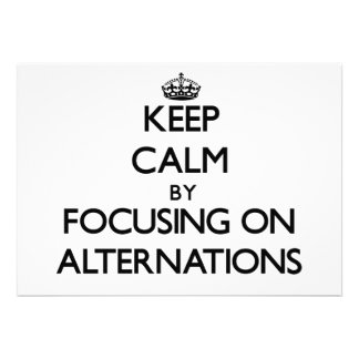 Keep Calm by focusing on Alternations Announcement