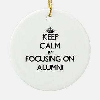 Keep Calm by focusing on Alumni Christmas Ornament