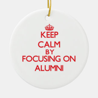 Keep Calm by focusing on Alumni Christmas Ornaments
