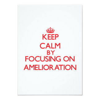 Keep Calm by focusing on Amelioration 5x7 Paper Invitation Card