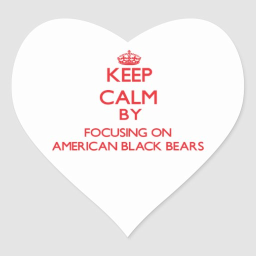 Keep calm by focusing on American Black Bears Heart Stickers