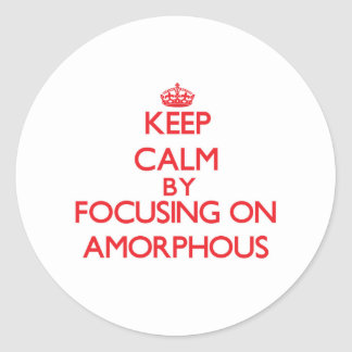 Keep Calm by focusing on Amorphous Classic Round Sticker