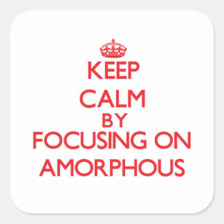 Keep Calm by focusing on Amorphous Square Sticker