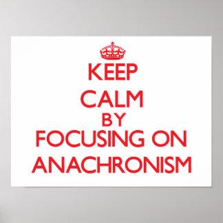 Keep Calm by focusing on Anachronism Print