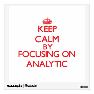 Keep Calm by focusing on Analytic Wall Decal