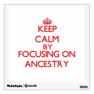 Keep Calm by focusing on Ancestry Wall Skins