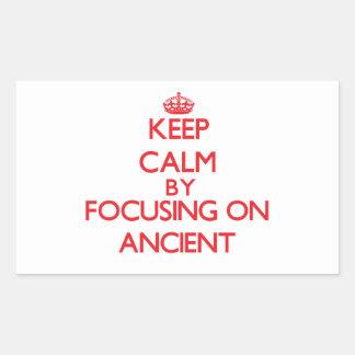Keep Calm by focusing on Ancient Rectangular Sticker