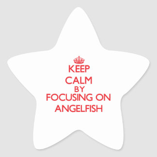 Keep calm by focusing on Angelfish Star Stickers