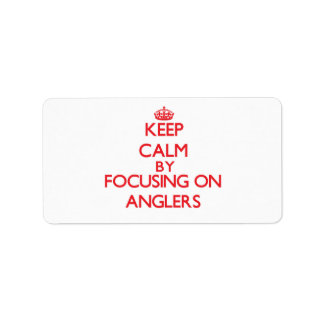 Keep Calm by focusing on Anglers Custom Address Label